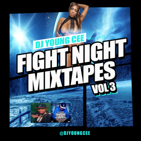 Dj Young Cee Fight Night Mixtapes Vol 3 Dj Young Cee front cover