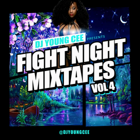 Dj Young Cee Fight Night Mixtapes Vol 4 Dj Young Cee front cover