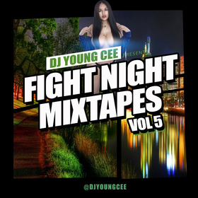 Dj Young Cee Fight Night Mixtapes Vol 5 Dj Young Cee front cover
