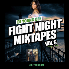 Dj Young Cee Fight Night Mixtapes Vol 6 Dj Young Cee front cover