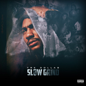 Slow Grind by Tre Dollas