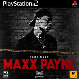 MAXX PAYNE by Tony Maxx