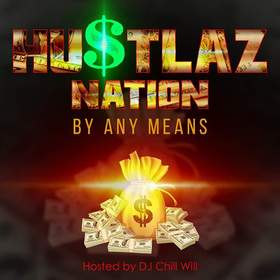 Hu$talz Nation By Any Means CHILL iGRIND WILL front cover