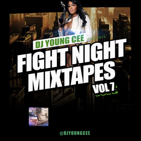 Dj Young Cee Fight Night Mixtapes Vol 7 Dj Young Cee front cover