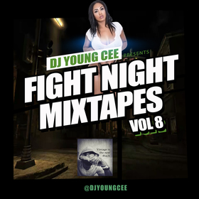 Dj Young Cee Fight Night Mixtapes Vol 8 Dj Young Cee front cover