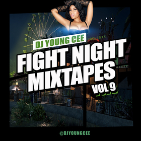 Fight Night Mixtapes Vol. 9 Dj Young Cee front cover