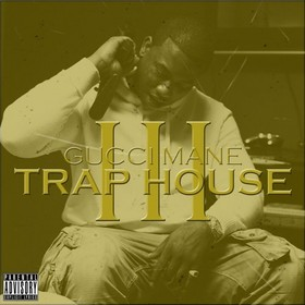 Trap House 3 Gucci Mane front cover