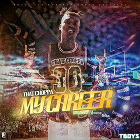 Thats Choppa -   My Career TyyBoomin front cover