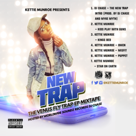 Kettie Munroe  Presents: New Trap (The Venus Fly Trap EP Mixtape) Hosted by. Worldwide Soundz Records DJ Chase Kettie Munroe front cover