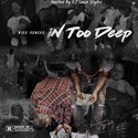In Too Deep by Bigg Honcho