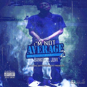 I'M Not Average 2 Bankroll Juvi  front cover