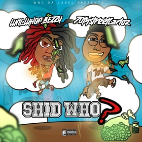 Shid Who? WNC Whop Bezzy front cover