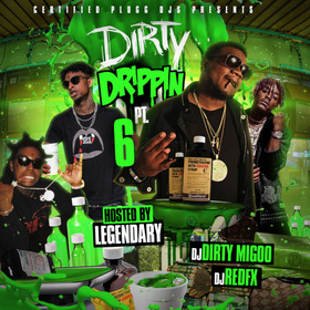 Dirty Drippin 6 DJ Big Migoo front cover