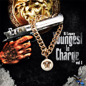 Youngest In Charge Vol. 1 DJ Legacy front cover