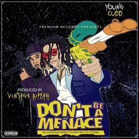 #DontBeAMenace In Louisiana While Playin Wit Yo Stones young cudd front cover