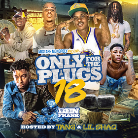 Only For The Plugs 18 (Hosted By Tang & Lil Shaq) Ben Hoodrich front cover