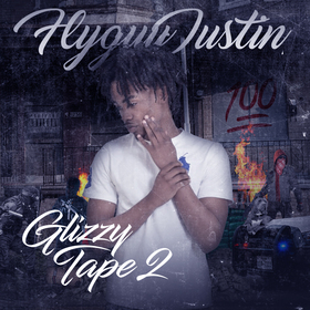 FlyGuyJustin - Glizzy Tape 2 TyyBoomin front cover