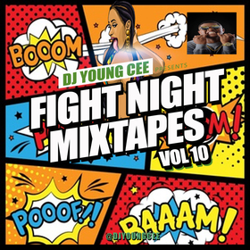 Dj Young Cee Fight Night Mixtapes vol 10 Dj Young Cee front cover