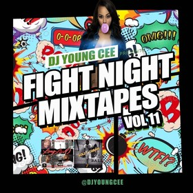 Dj Young Cee Fight Night Mixtapes vol 11 Dj Young Cee front cover