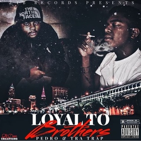 Loyal To Brothers (L.T.B) by Tra Trap