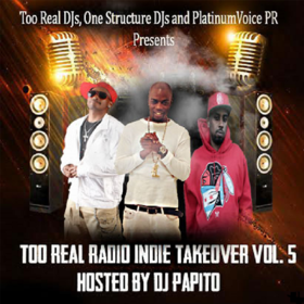 Too Real Radio Indie Takeover Vol 5  DJ Papito front cover