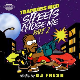 Streets Chose Me Pt. 2 Trapboss Rico front cover