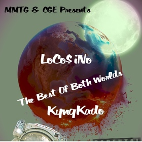 The Best of Both Worlds LoCo$ino & KyngKado front cover