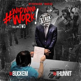 Who Wana Work Vol.2 DJ 1Hunnit front cover