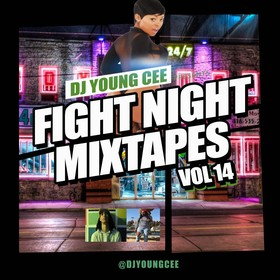 Dj Young Cee Fight Night Mixtapes Vol 14 Dj Young Cee front cover
