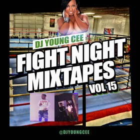 Dj Young Cee Fight Night Mixtapes Vol 15 Dj Young Cee front cover