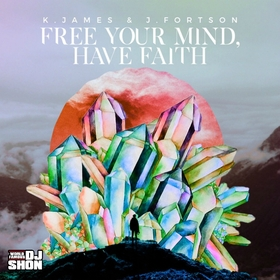 Free Your Mind, Have Faith K.James + J.Fortson front cover