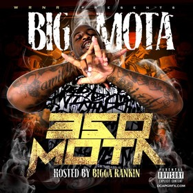 350 Mota (Hosted By Bigga Rankin) Big Mota front cover