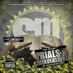 SME Vol 1. Trials & Tribulations- No Discriminations (Hosted by Dj D.Souff) 45th front cover
