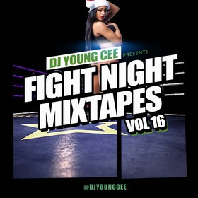 Dj Young Cee Fight Night Mixtapes Vol 16 Dj Young Cee front cover