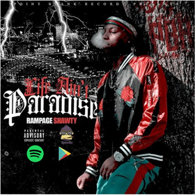 Life Ain't Paradise Rampage Shawty front cover
