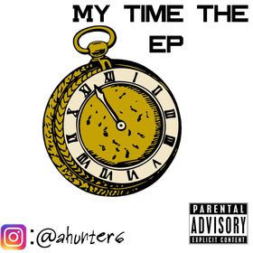 My Time (The EP) Ahunter6 front cover