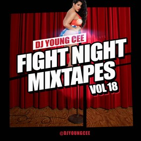 Dj Young Cee Fight Night Mixtapes Vol 18 Dj Young Cee front cover