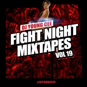 Dj Young Cee Fight Night Mixtapes Vol 19 Dj Young Cee front cover