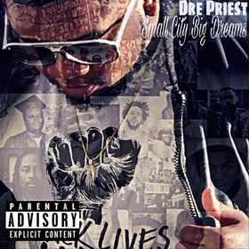 Small City Big Dreams Dre Priest front cover