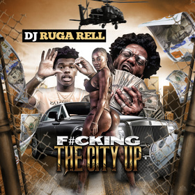 F#cking The City Up DJ Ruga Rell front cover