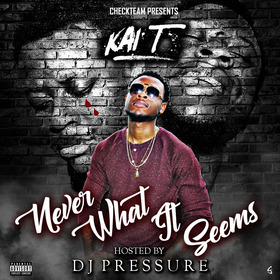KAI T [NEVER WHAT IT SEEMS] DJ That Boy Pressure front cover
