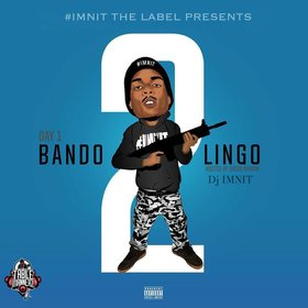 Day1 - Bando Lingo 2 (Hosted By Dj IMNIT & BiggaRankin) Dj IMNIT  front cover