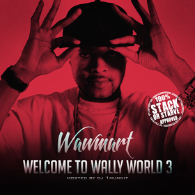 WawMart - Welcome To Wall World 3 DJ 1Hunnit front cover