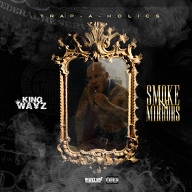 Smoke & Mirrors King Wayz front cover