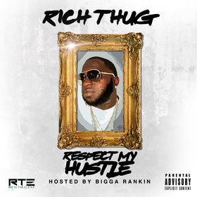 Respect My Hustle Rich Thug Ent. front cover