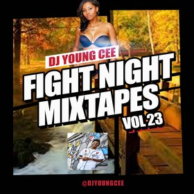 Dj Young Cee Fight Night Mixtapes Vol 23 Dj Young Cee front cover