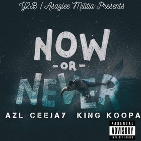 Now or Never King KoopA & Azl Ceejay front cover