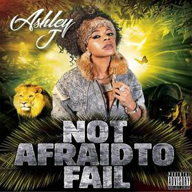 Not Afraid To Fail Ashley J  front cover