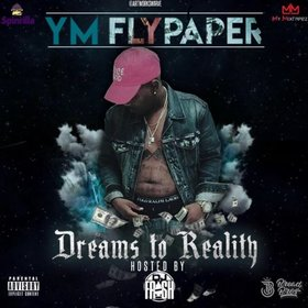 Dreams to Reality YM Fly Paper front cover
