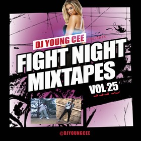 Dj Young Cee Fight Night Mixtapes Vol 25 Dj Young Cee front cover